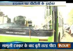 road rage in delhi commuters stranded as dtc workers refuse