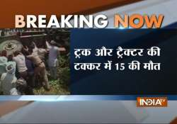 15 killed around 30 injured as truck hits 2 trollies in up