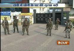 security beefed up at dhoni s ranchi residence