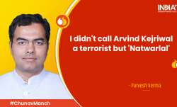 If Kejriwal stands with all Muslims, I stand with all Hindus: Parvesh Verma at Chunav Manch