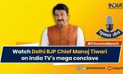 Manoj Tiwari in India tv Chunav Manch