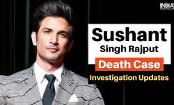 Sushant Singh Rajput Death Probe Updates