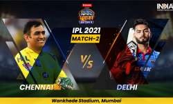 Live Cricket Score IPL 2021 Match 2, CSK vs DC: Follow Live Updates from Wankhede Stadium