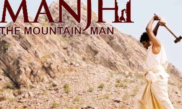 manjhi the mountain man review a good film that could have