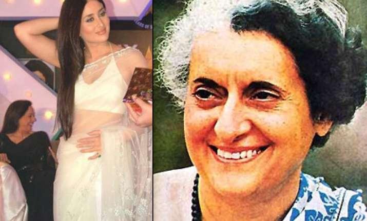 hollywood zeroing in on kareena to play indira gandhi