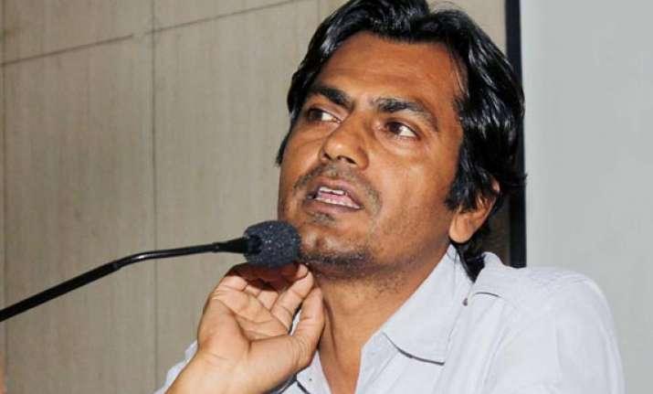 nawazuddin siddiqui is never intimidated by stars power