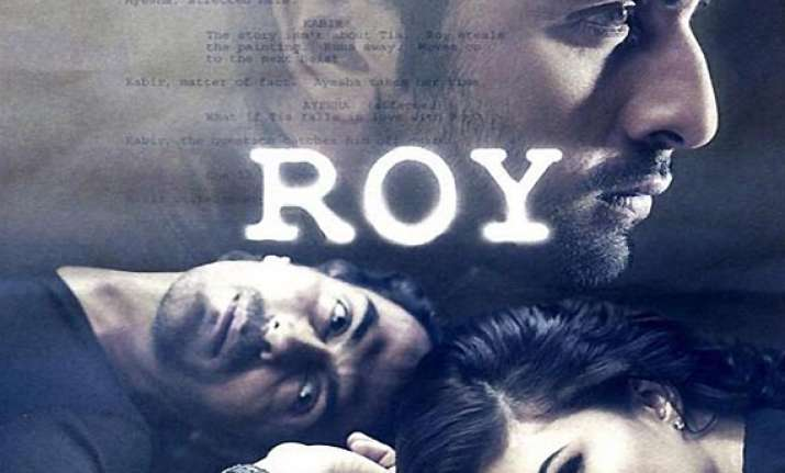ranbir has a lengthier role in roy