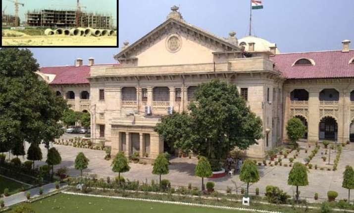 allahabad high court postpones noida extn hearing till july