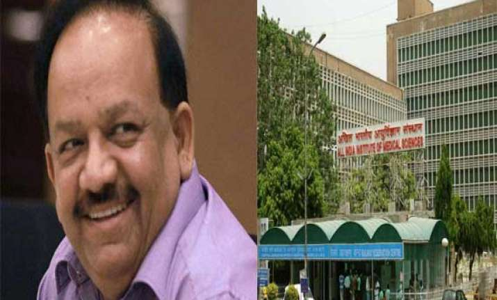 harsh vardhan to focus on aiims in each state project