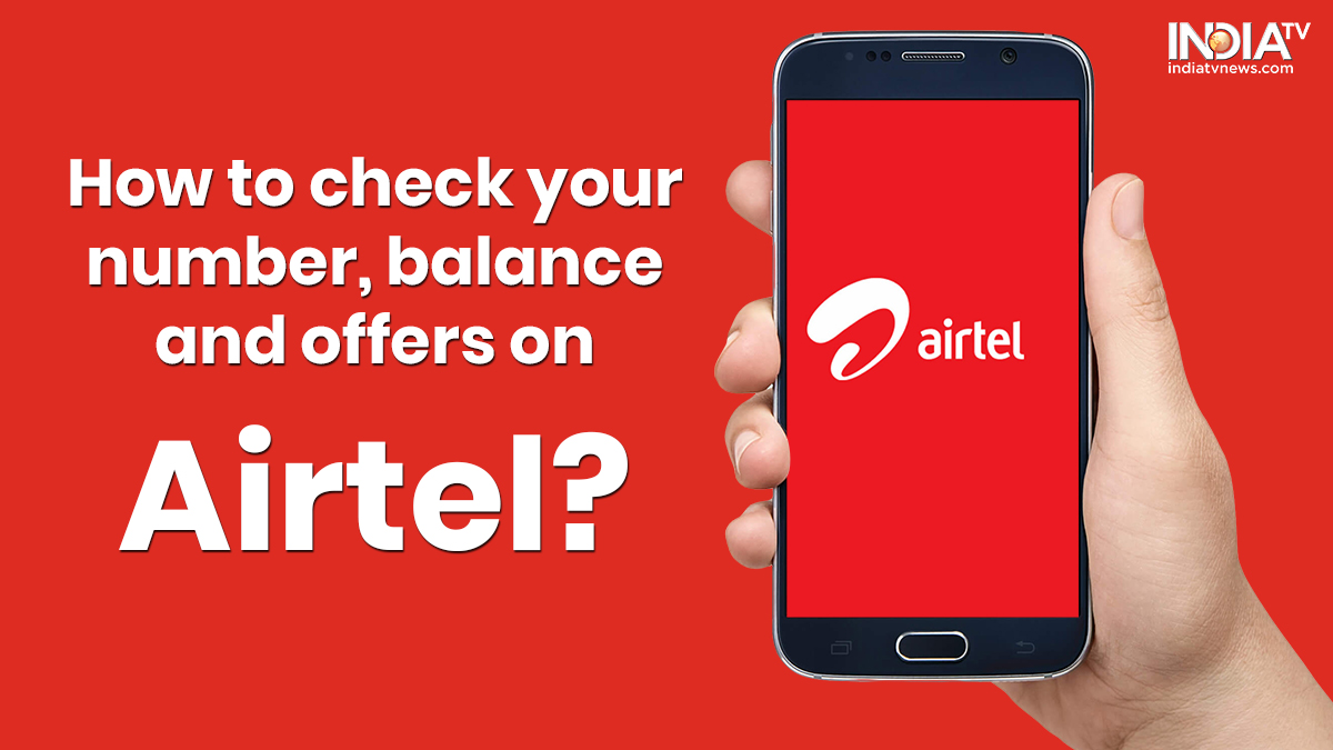 How to check Airtel number, data balance, special offers and more ...