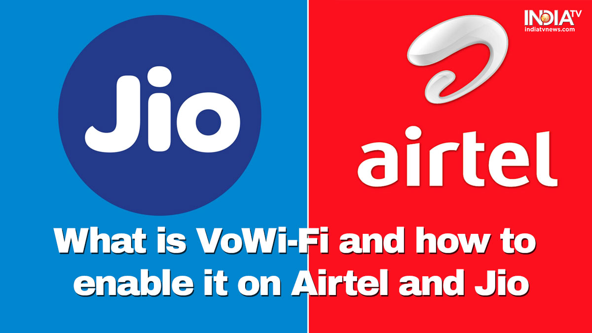 Airtel Jio Vowi Fi What Is Vowifi How To Setup Wi Fi Calling On Your Android Iphone Technology News India Tv
