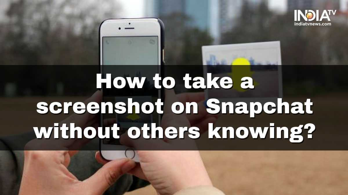 How to take a screenshot on Snapchat without them knowing? Easy steps to  follow | Apps News – India TV