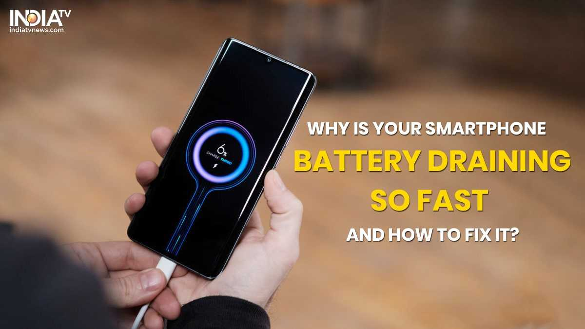 Here S Why Your Smartphone Battery Drains Out So Quickly Easy Steps To Fix It Right Now Technology News India Tv