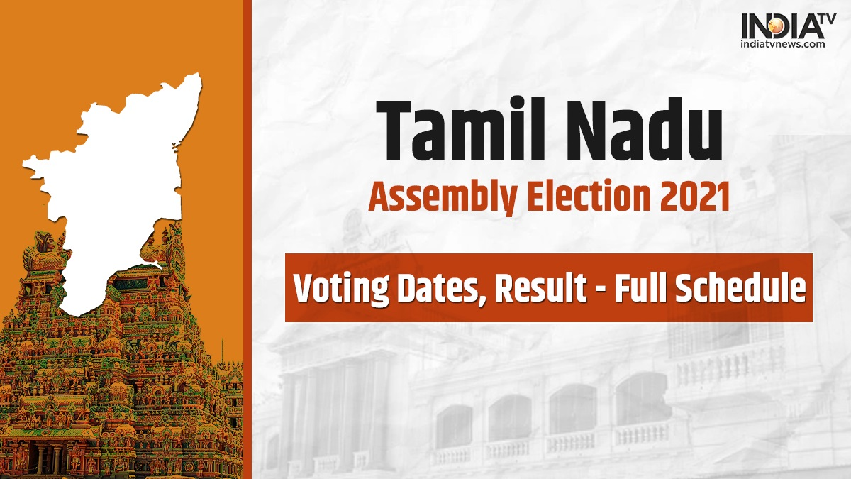 tamil nadu assembly elections 2021 poll date result schedule announcement  election commission official | Elections News – India TV