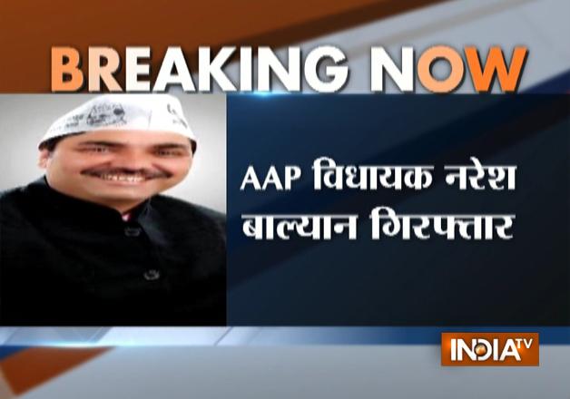 Delhi Police arrests AAP MLA Naresh Balyan in assault case