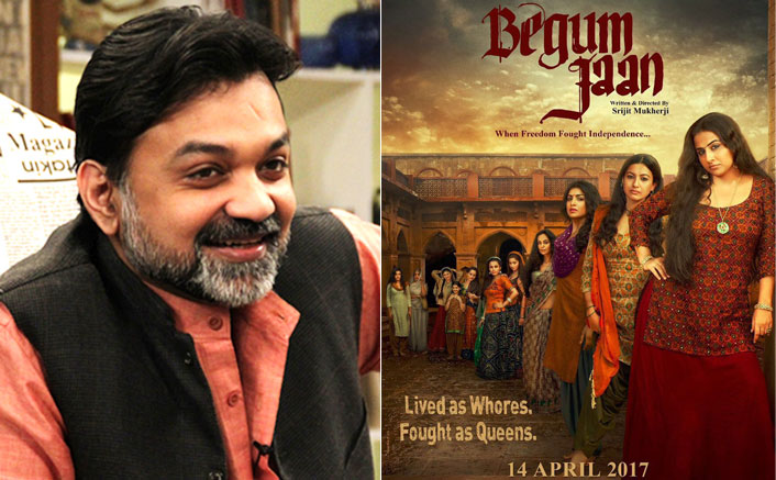 'Begum Jaan' will renew focus on sex workers, says Srijit