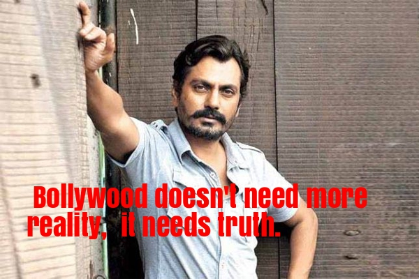 5 strong statements of Nawazuddin Siddiqui