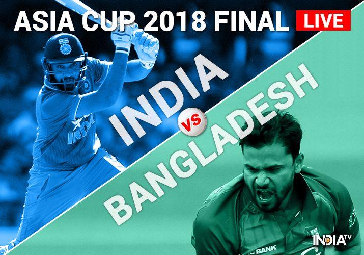 Live Match, India vs Bangladesh, Asia Cup Final