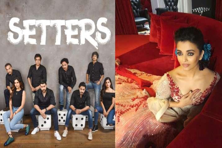 Setters first look and Aishwarya Rai Bachchan