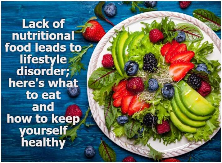 Lack of nutritional food leads to lifestyle disorder; here's what to eat