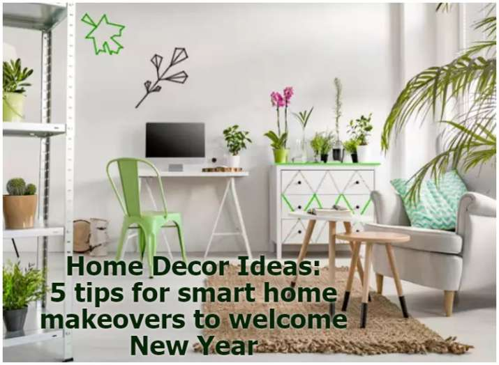 Home Decor Ideas 5 Tips For Smart Home Makeovers To