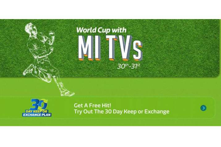 Cricket World Cup 2019: Xiaomi Mi TVs on offer with 30 days keep or exchange plan