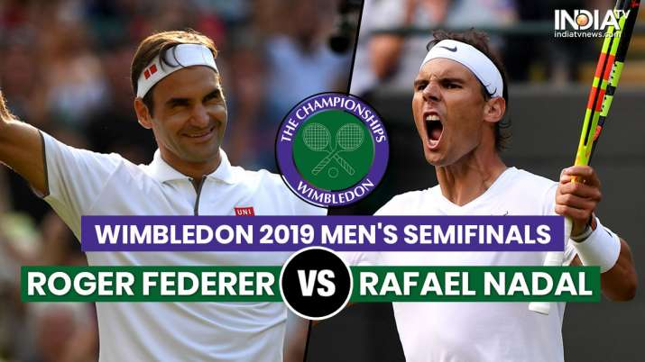 Roger Federer Vs Rafael Nadal Live Score Roger Federer Vs Rafael Nadal Live Streaming India When And Where To Watch Wimbledon 2019 Semi Final Live Wimbledon Streaming Federer Vs Nadal On Hotstar Live
