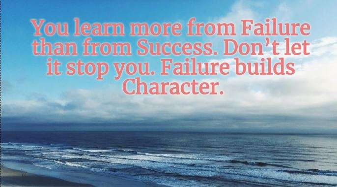 India Tv - You learn more from failure than from Success. Don't let it stop you. Failure builds Character.