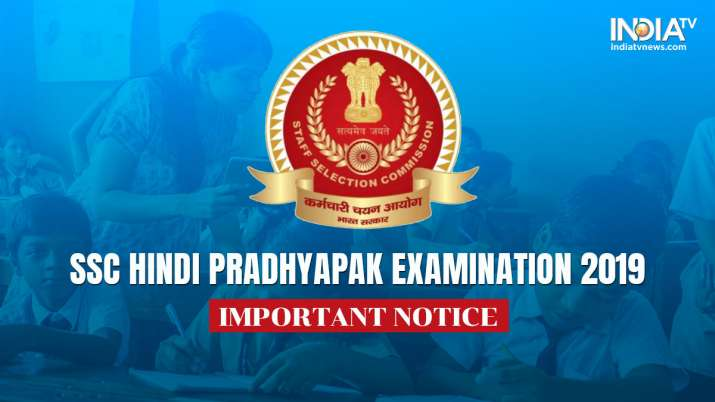 SSC has cancelled Hindi Pradhyapak Examination 2019.