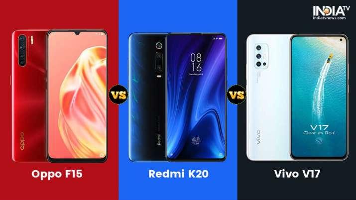 oppo f15, vivo v17, redmi k20, xiaomi, specifications, features, android, smartphones, comparison, b