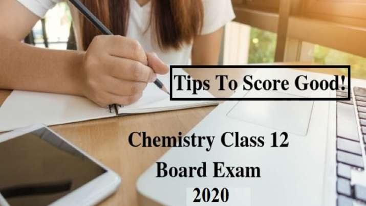 CBSE Class 12 Chemistry Exam 2020: Want to score good?