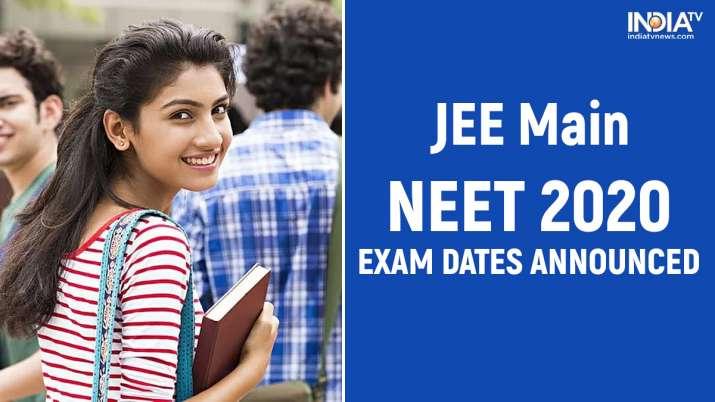 JEE Main, NEET 2020 exam dates announced