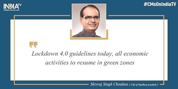 Lockdown 4.0, Madhya Pradesh CM, Shivraj Singh Chouhan