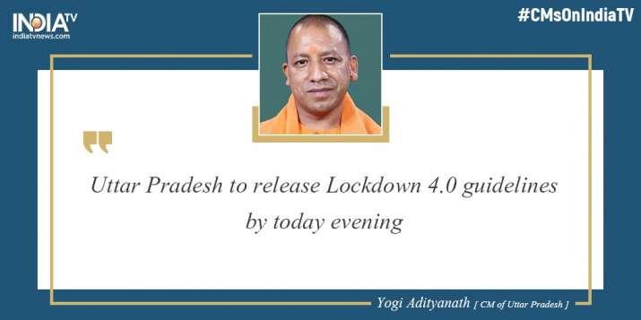 Uttar Pradesh lockdown 4.0 guidelines to be declared by