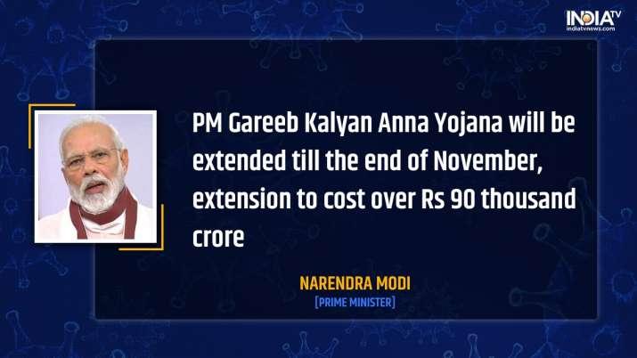 Pradhan Mantri Garib Kalyan Ann Yojna extended till November end: PM Modi