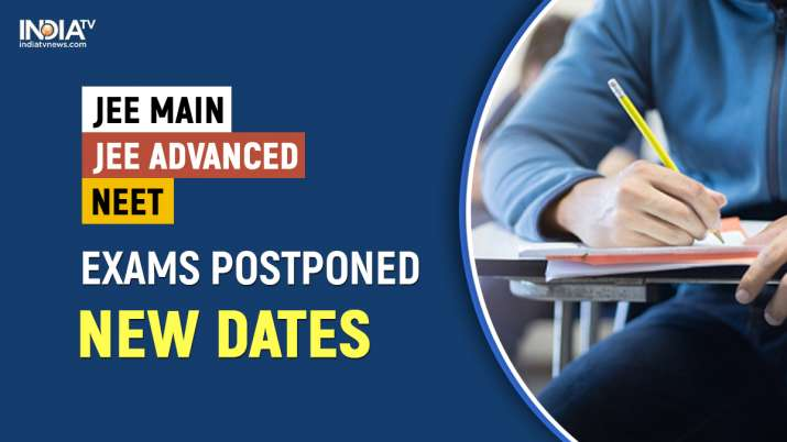 JEE Main, JEE Advanced, NEET Exams POSTPONED: Check new dates thumbnail