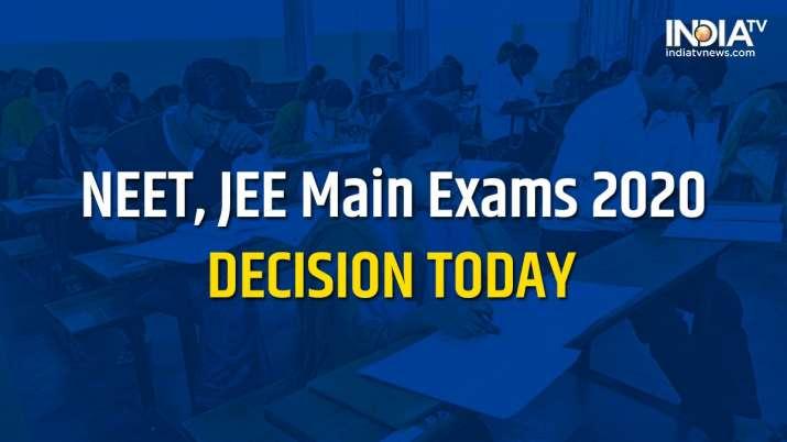 Jee Main 2020 Neet Exams Decision Today Evening Postponement Hrd Minister Ramesh Pokhriyal Nishank Announcement Higher News India Tv