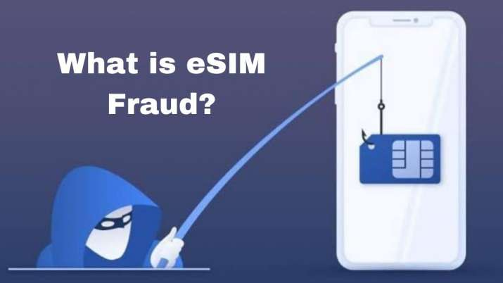 e-sim, e-sim fraud, what is e-sim fraud, how hackers steal money via e-sim fraud, how to remain safe