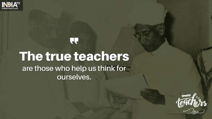 India Tv - The true teachers are those who help us think for ourselves.