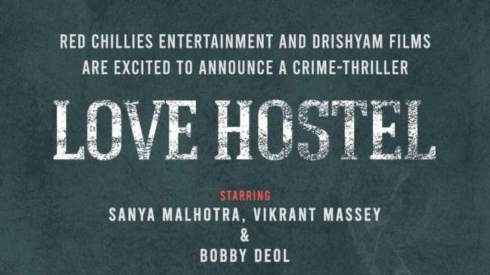 Vikrant Massey, Sanya Malhotra and Bobby Deol to star in Shah Rukh Khan backed 'Love Hostel'