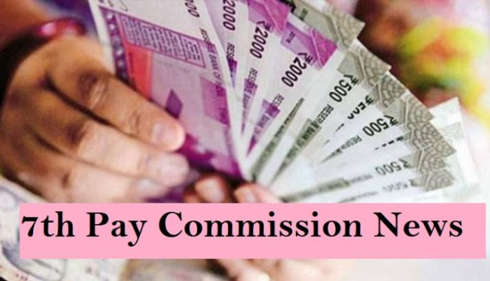 7th Pay commission, 7th Pay, 7th CPC, central government employees,7th Pay commission, Personal Fina