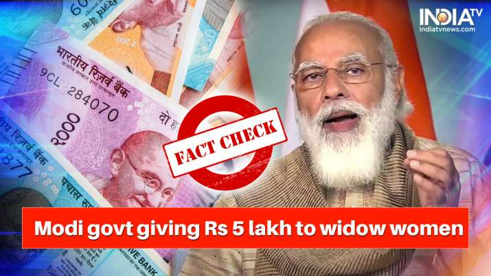 Fact Check: Modi govt giving Rs 5 lakh to widow women? Know