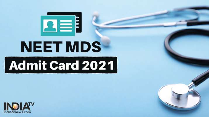 NEET MDS Admit Card 2021