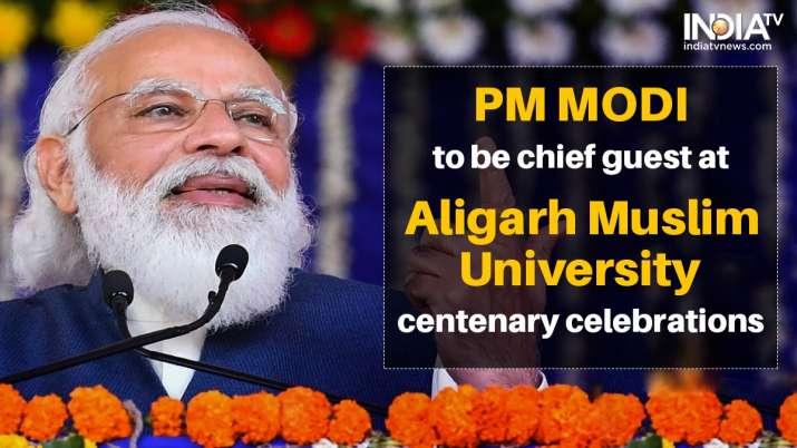 PM Narendra Modi will attend Aligarh Muslim University's