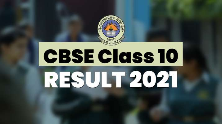CBSE Class 10 Results 2021, CBSE Class 10 Results 2021 date, CBSE Class 10 Results 2021 july announc