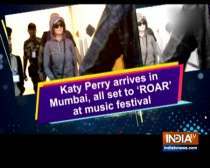 Katy Perry arrives in Mumbai, all set to