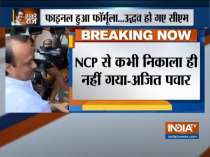 I was always in NCP, I am in NCP and will continue to be in NCP: Ajit Pawar