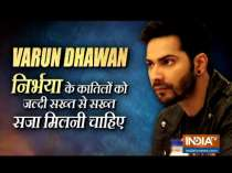 Actor Varun Dhawan says strict punishment should be given to the rapists of Nirbhaya