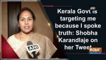 Kerala Govt is targeting me because I spoke truth: Shobha Karandlaje on her Tweet