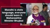 Marathi is state language, everyone should learn it: Maharashtra Minister Bhujbal